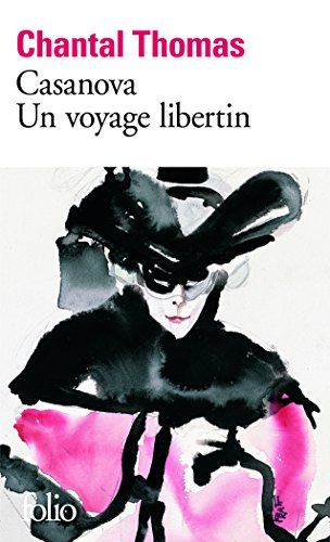 Casanova: Un voyage libertin par Chantal Thomas