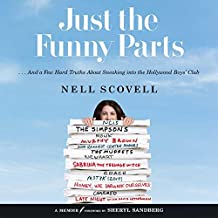 Just the Funny Parts: And a Few Hard Truths About Sneaking into the Hollywood Boys' Club; Library Edition
