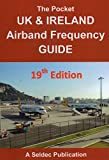 Pocket Airband Air Band Radio Scanner Frequency Directory Guide UK & Ireland Latest Edition 19 July 2015
