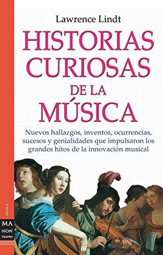 historias-curiosas-de-la-musica-nuevos-hallazgos-inventos-ocurrencias-sucesos-y-genialidades-que-imp