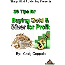25 Tips for buying gold and silver for profit (English Edition)