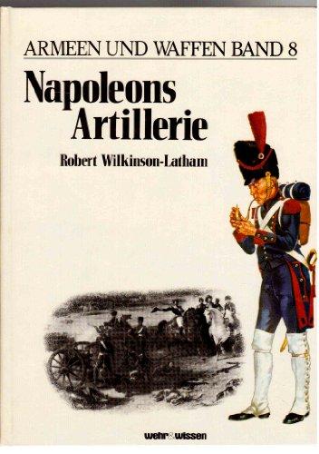 Armeen und Waffen, Band 8: Napoleons Artillerie