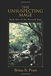 The Unsuspecting Mage: Book One of the Morcyth Saga by Brian Pratt (2005-12-01)