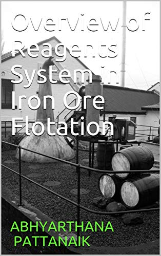 Overview of Reagents System in Iron Ore Flotation (English Edition) -