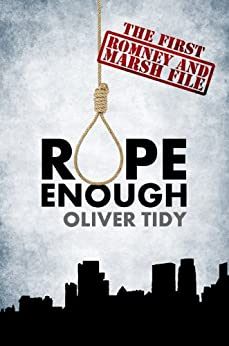Rope Enough (The Romney and Marsh Files Book 1) (English Edition) von [Tidy, Oliver]