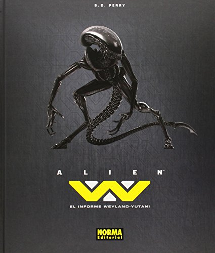 Alien, El informe Weyland-Yutani por John R. Mullaney, Markus Pansegrau, S. D. Perry