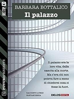 Il palazzo (Futuro Presente) di [Barbara Bottalico]