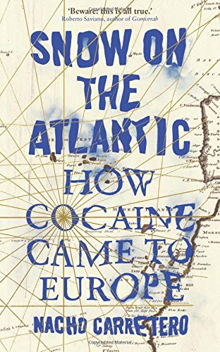 Snow On The Atlantic. How Cocaine Came To Europe