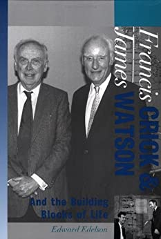 Francis Crick and James Watson: And the Building Blocks of Life (Oxford Portraits in Science) di [Edelson, Edward]