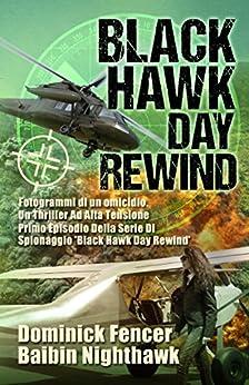 Black Hawk Day Rewind: Fotogrammi di un omicidio - Primo episodio della serie di spionaggio Black Hawk Day Rewind di [Fencer, Dominick, Nighthawk, Baibin]
