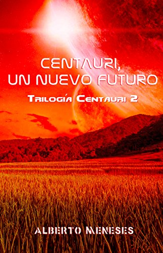 Centauri, un nuevo futuro (Trilogía Centauri nº 2) por Alberto Meneses