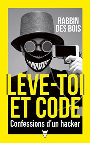 Lève-toi et code - Confessions d'un hacker (Non Fiction) par RABBIN DES BOIS