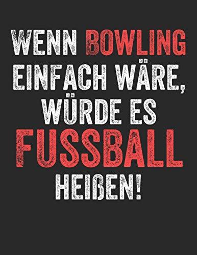 Bowling Scorebuch: Trainingstagebuch für dein Bowlingtraining und deine Bowlingspiele ♦ Führe Protokoll, notiere jeden Strike, Spare und deine ... A4+ Format ♦ Motiv: Bowling vs Fussball