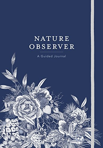 Nature Observer: A Guided Journal (Journals) por Maggie Enterrios