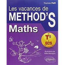 Les Vacances de Method'S Maths de la Terminale S aux Prépas Commerciales ECS- Cahier de vacances
