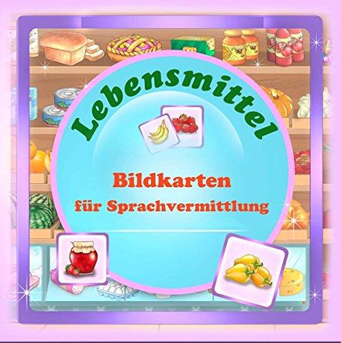 Bildkarten für Sprachvermittlung: Lebensmittel: 108 Bildkarten in Gruppen geordnet für die Hand der Lehrerinin und des Schülers