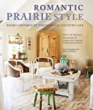 Romantic Prairie Style: Homes inspired by traditional country life by Fifi O'Neill (2016-02-11)