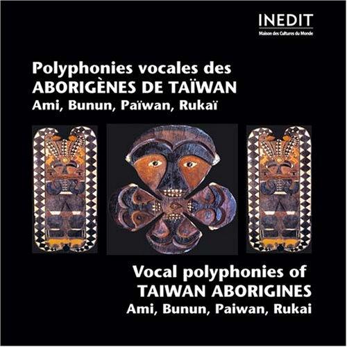 Polyphonies vocales des Aborigènes de Taïwan [Import anglais]