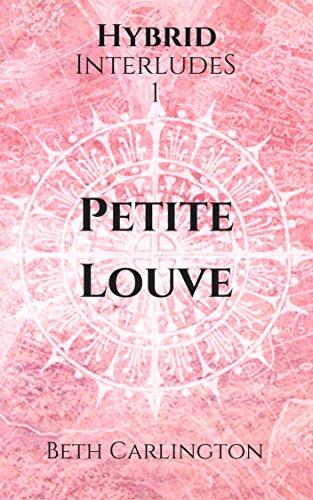 La Petite Louve: Hybrid ~ Interludes par Beth Carlington