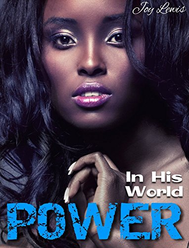 POWER (BWWM Billionaire Erotic Romance) (In His World Book 2)