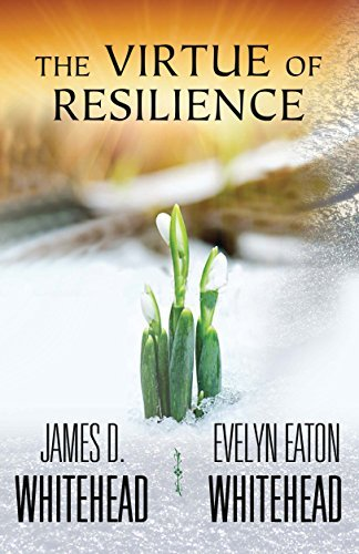 The Virtue of Resilience by James D. Whitehead (2015-12-31)