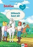 Bibi & Tina: Mikosch haut ab!: Erstleser 2. Klasse (Lesen lernen mit Bibi und Tina)