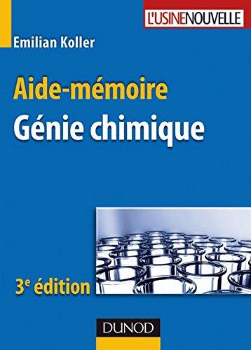 Aide-mmoire de gnie chimique - 3me dition (Sciences et Techniques)
