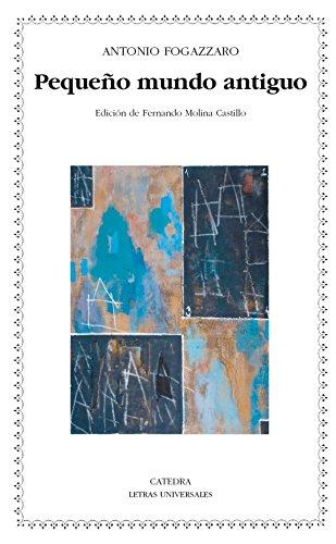 Pequeño mundo antiguo (Letras Universales nº 451) por Antonio Fogazzaro
