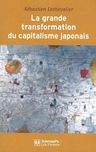 La grande transformation du capitalisme japonais : (1980-2010)