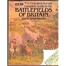 Ordnance Survey Complete Guide to the Battlefields of Britain