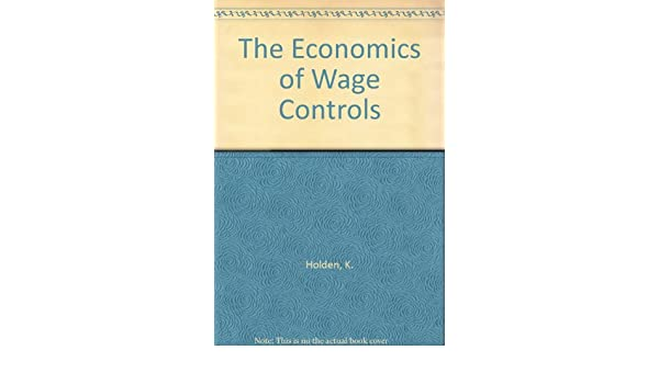 The Economics of Wage Controls