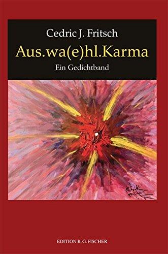 Aus.wa(e)hl.Karma: Ein Gedichtband (EDITION R.G. FISCHER)