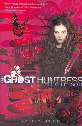 The Reason (Ghost Huntress, Book 3)