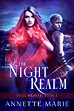 The Night Realm (Spell Weaver Book 1) by Annette Marie