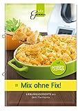 Mix ohne Fix - VEGGIE!: Lieblingsgerichte aus dem Thermomix