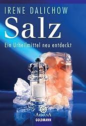 Salz: Ein Urheilmittel neu entdeckt (German Edition)