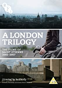 A London Trilogy: The Films of Saint Etienne 2003-2007 [DVD]