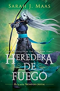 Trono de Cristal #3. Heredera del Fuego / Heir of Fire #3 par Sarah J. Maas