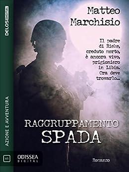 Raggruppamento Spada (Odissea Digital) di [Matteo Marchisio]