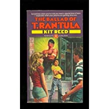 Ballad of T Rantula by Kit Reed (1981-03-12)