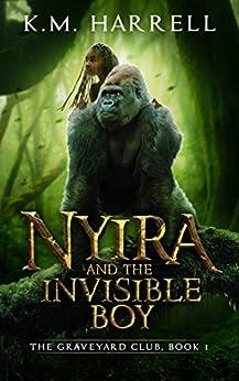 Nyira and the Invisible Boy: The Graveyard Club, Book I (English Edition) di [Harrell, K.M.]