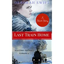 Last Train Home: A Christmas Wartime Short Story