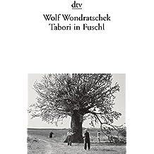 Tabori in Fuschl: Kleine Zyklen. Tabori in Fuschl. Das Mädchen und der Messerwerfer. Orpheus in der Sonne. Abschiedsstücke Gedichte