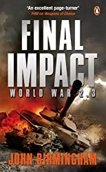 Final Impact: World War 2.3 (Axis of Time Trilogy)