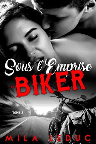 Sous l'emprise du Biker: Tome 2 par Mila Leduc