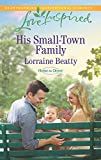 Front cover for the book His Small-Town Family (Home to Dover) by Lorraine Beatty