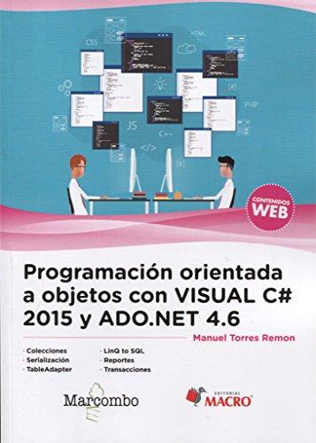 Programación orientada a objetos con Visual C# 2015 y ADO.NET 4.6 por Manuel Torres Remon