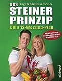 Expert Marketplace -  Matthias Steiner - Das Steiner Prinzip - Dein 12-Wochen-Plan: Das Abnehm-Programm des Stars aus