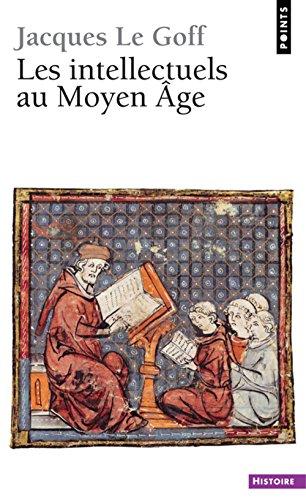 Les Intellectuels au Moyen-Age par Jacques Le Goff