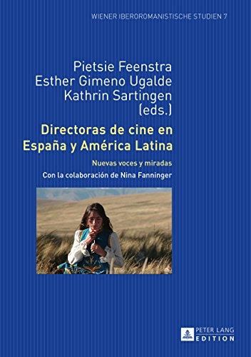 Directoras de cine en España y América Latina: Nuevas voces y miradas (Wiener Iberoromanistische Studien nº 7)